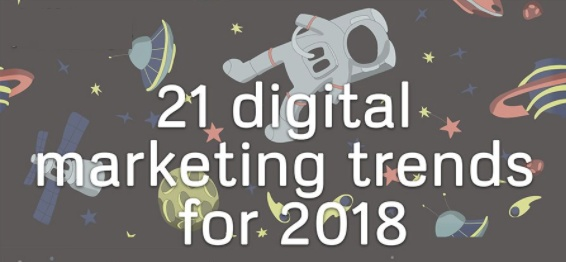 21 Digital Marketing Trends Your Business Must Embrace in 2018 [Infographic] | Social Media Today