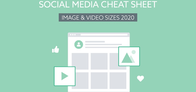 Social Media Image and Video Sizes Cheat Sheet 2020 [Infographic]