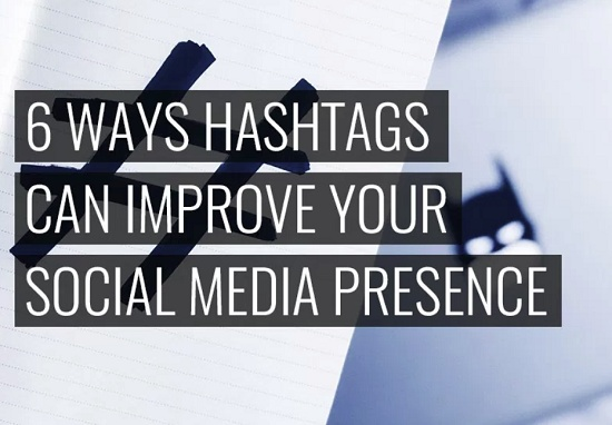 6 Ways Hashtags Can Improve Your Social Media Presence | Social Media Today