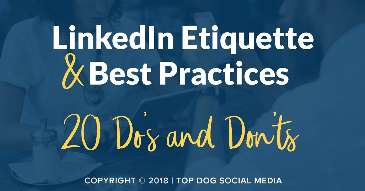 LinkedIn Etiquette & Best Practices – 20 Do's and Dont's [Infographic] | Social Media Today