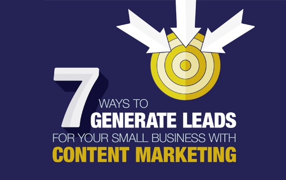 7 Ways to Generate Leads for Your Small Business with Content Marketing [Infographic] | Social Media Today