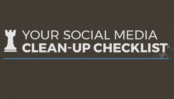Your Social Media Clean-Up Checklist [Infographic] | Social Media Today
