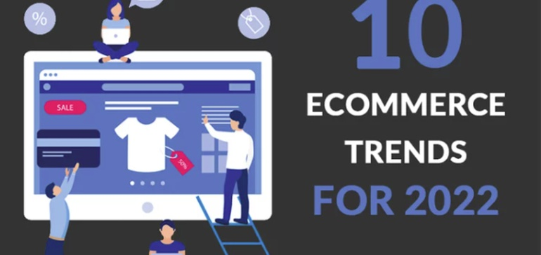 Top 10 e-commerce trends all online store owners need to know in 2022 [Infographic]