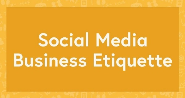 Social Media Etiquette for Business: 20+ Tips for Success [Infographic] | Social Media Today